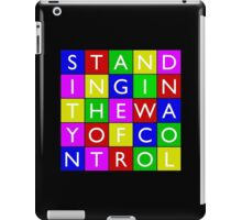 Standing in the way of control - Disco Design iPad Case/Skin