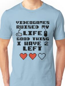 Videogames ruined my life Unisex T-Shirt