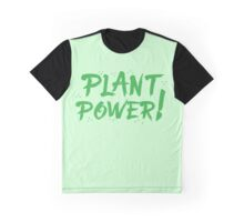 PLANT POWER! Graphic T-Shirt