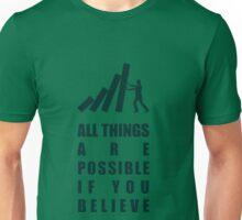 All Things Are Possible If You Believe - Corporate Start-Up Quotes Unisex T-Shirt