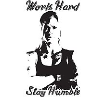 Work Hard, Stay Humble (Holly Holm) Photographic Print