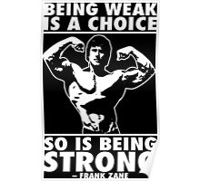 Being Weak Is A Choice (Frank Zane) Poster
