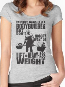 Everybody Wants To Be A Bodybuilder (Ronnie Coleman) Women's Fitted Scoop T-Shirt