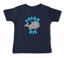 DREAM BIG super cute dolphin Baby Tee