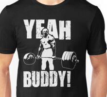 YEAH BUDDY (Ronnie Coleman) Unisex T-Shirt