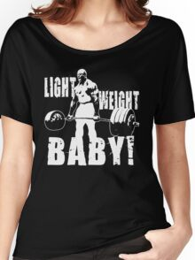 Light Weight Baby! (Ronnie Coleman) Women's Relaxed Fit T-Shirt