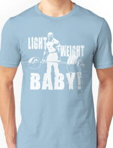 Light Weight Baby! (Ronnie Coleman) Unisex T-Shirt