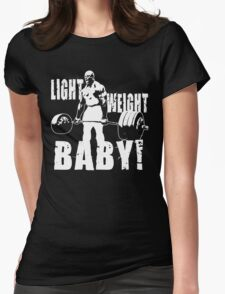 Light Weight Baby! (Ronnie Coleman) Womens Fitted T-Shirt