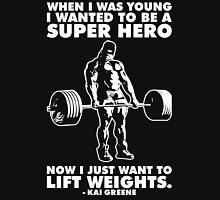 I Just Want To Lift Weights (Kai Greene) Unisex T-Shirt