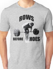 Rows Before Hoes Unisex T-Shirt