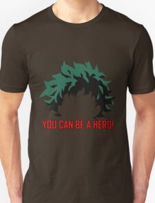 You can be a hero! T-Shirt