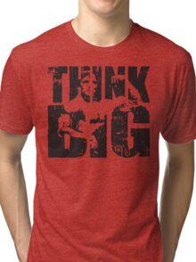 THINK BIG (Arnold Iconic) Tri-blend T-Shirt