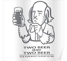 Two Beer Or Not Two Beer - SHAKESBEER Poster