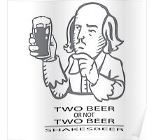 Two Beer Or Not Two Beer - SHAKESBEER Poster
