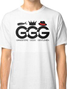 Gangsters - Gods - Gentlemen Classic T-Shirt