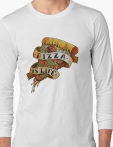 Pizza is Life Long Sleeve T-Shirt