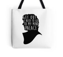 GET OUT I NEED TO GO TO MY MIND PALACE Tote Bag