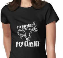 My uterus my choice Womens Fitted T-Shirt