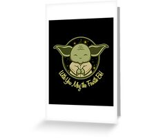 With You May the 4th Be Greeting Card