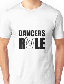 Dancers Rule Unisex T-Shirt