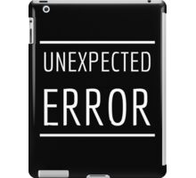 Unexpected Error iPad Case/Skin