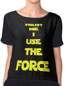 TRUST ME I USE THE FORCE Chiffon Top