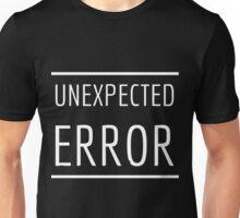 Unexpected Error Unisex T-Shirt