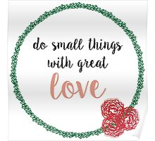 Do Small Things With Great Love Poster