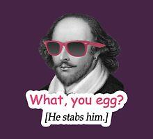 Shakespeare - 'What, you egg?' Unisex T-Shirt