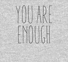 you are enough v2 Unisex T-Shirt