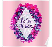 Be You Be Weird Typography Pink Purple Watercolor Poster