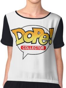 Dope! Collector Chiffon Top