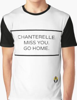 CHANTERELLE. MISS YOU. GO HOME. Graphic T-Shirt