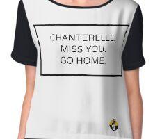 CHANTERELLE. MISS YOU. GO HOME. Chiffon Top