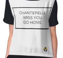 CHANTERELLE. MISS YOU. GO HOME. Chiffon Top