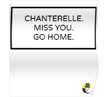 CHANTERELLE. MISS YOU. GO HOME. Poster