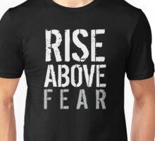 Rise Above Fear Unisex T-Shirt