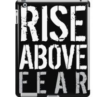 Rise Above Fear iPad Case/Skin