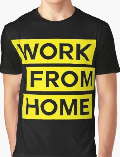 WORK FROM HOME Graphic T-Shirt