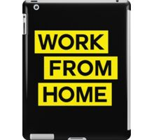 WORK FROM HOME iPad Case/Skin