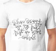 When Oceans Rise Unisex T-Shirt