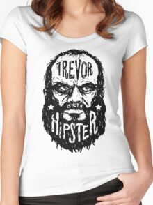 Trevor Is Not A Hipster Women's Fitted Scoop T-Shirt