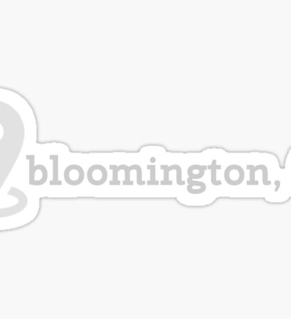 Bloomington, IN  Sticker
