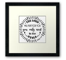 the lord will fight for you, you only need to be still Framed Print