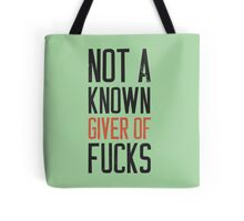 Not a known giver of fucks shirt Tote Bag