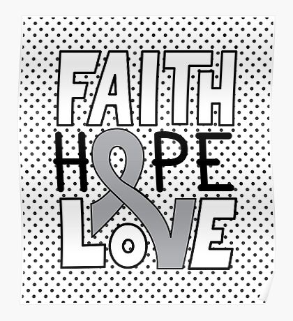 Faith Hope Love - Grey Ribbon Poster