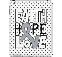 Faith Hope Love - Grey Ribbon iPad Case/Skin