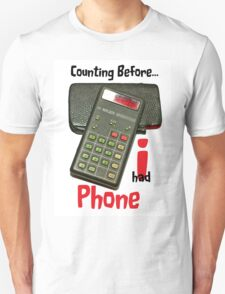 Counting before I Phone.... T-Shirt