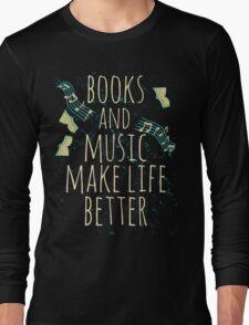 books and music make life better #1 Long Sleeve T-Shirt
