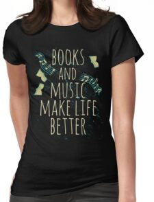 books and music make life better #1 Womens Fitted T-Shirt